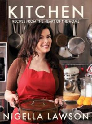 Kitchen: Recipes from the Heart of the Home (Hardback)