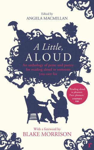 A Little, Aloud: An anthology of prose and poetry for reading aloud to someone you care for (Paperback)