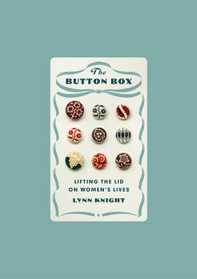 The Button Box: The Story of Women in the 20th Century Told Through the Clothes They Wore (Hardback)