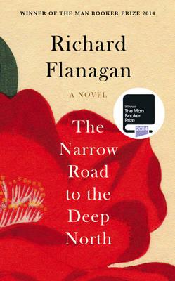 The Narrow Road to the Deep North (Hardback)