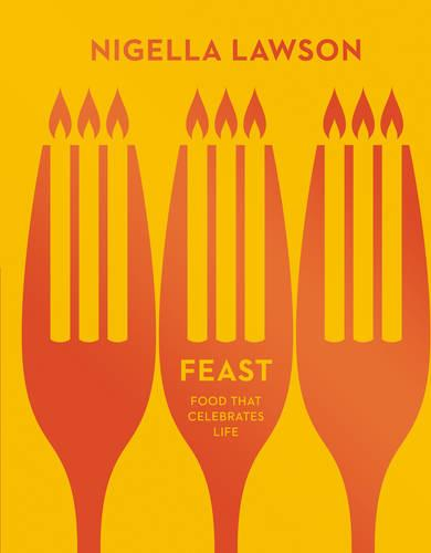 Feast: Food that Celebrates Life (Nigella Collection) (Hardback)