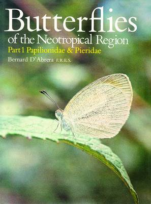Butterflies of the Neotropical Region: Papilionidae, Pieridae Pt. 1 - Butterflies of the World S. (Hardback)