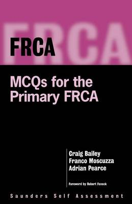 FRCA: MCQs for the Primary FRCA - FRCA Study Guides (Paperback)