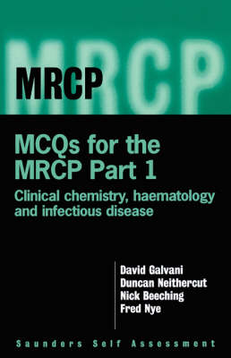 MCQ's for the MRCP: Infectious Disease, Haematology and Chemical Pathology - MRCP Study Guides Pt. 1 (Paperback)