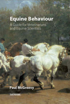 Equine Behavior: A Guide for Veterinarians and Equine Scientists (Paperback)