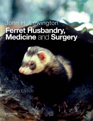 Ferret Husbandry, Medicine and Surgery (Paperback)