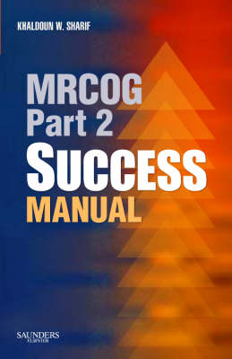 MRCOG Part 2 Success Manual: Part 2 - MRCOG Study Guides (Paperback)
