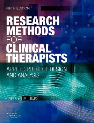 Research Methods for Clinical Therapists: Applied Project Design and Analysis (Paperback)