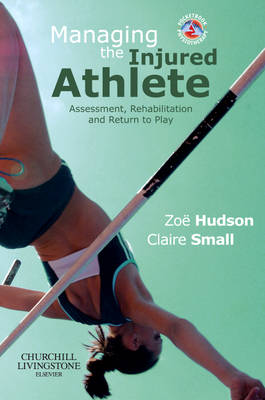 Managing the Injured Athlete: Assessment, Rehabilitation And Return to Play - Physiotherapy Pocketbooks (Paperback)