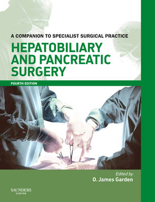 Hepatobiliary and Pancreatic Surgery: A Companion to Specialist Surgical Practice - Companion to Specialist Surgical Practice