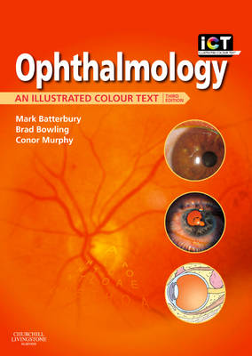 Ophthalmology: An Illustrated Colour Text - Illustrated Colour Text (Paperback)
