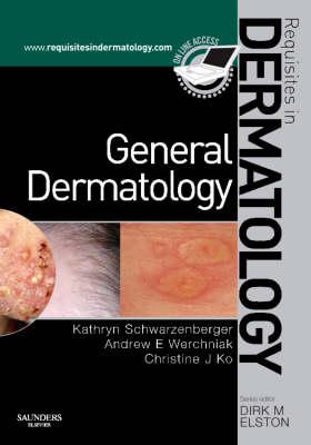General Dermatology: Requisites in Dermatology (Hardback)
