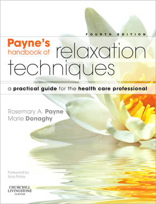 Payne's Handbook of Relaxation Techniques: A Practical Guide for the Health Care Professional (Paperback)