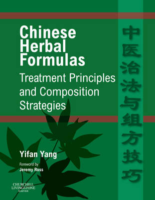 Chinese Herbal Formulas: Treatment Principles and Composition Strategies (Hardback)