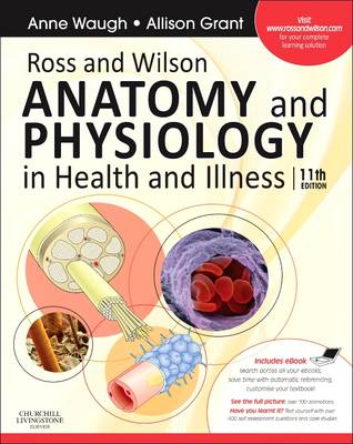 Ross and Wilson Anatomy and Physiology in Health and Illness: With Access to Ross & Wilson Website for Electronic Ancillaries: With Access to Ross & Wilson Website for Electronic Ancillaries and eBook
