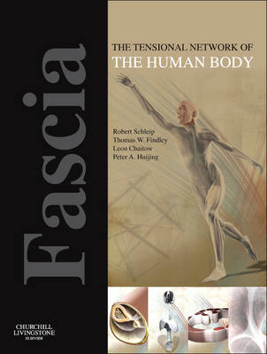 Fascia: The Tensional Network of the Human Body: The science and clinical applications in manual and movement therapy (Paperback)