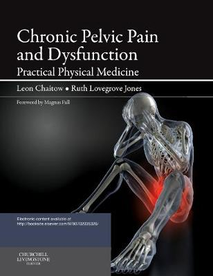 Chronic Pelvic Pain and Dysfunction: Practical Physical Medicine (Paperback)