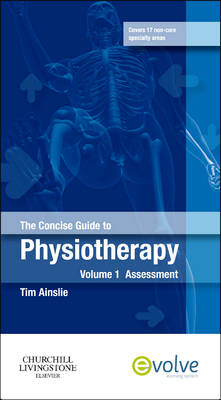 The Concise Guide to Physiotherapy - Volume 1: Assessment (Paperback)