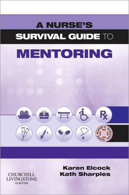 A Nurse's Survival Guide to Mentoring - A Nurse's Survival Guide (Paperback)