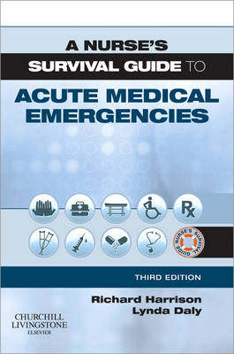 A Nurse's Survival Guide to Acute Medical Emergencies - A Nurse's Survival Guide (Paperback)