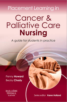 Placement Learning in Cancer & Palliative Care Nursing: A guide for students in practice - Placement Learning (Paperback)