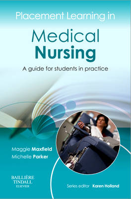 Placement Learning in Medical Nursing: A guide for students in practice - Placement Learning (Paperback)