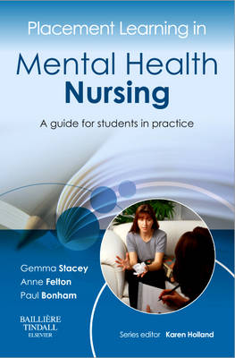 Placement Learning in Mental Health Nursing: A guide for students in practice - Placement Learning (Paperback)