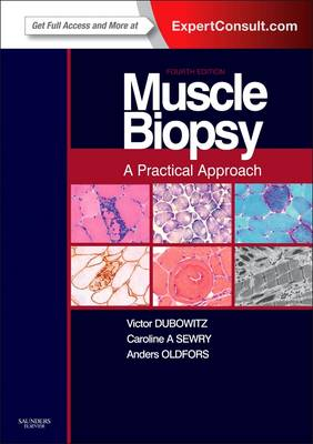 Muscle Biopsy: A Practical Approach: Expert Consult; Online and Print (Hardback)