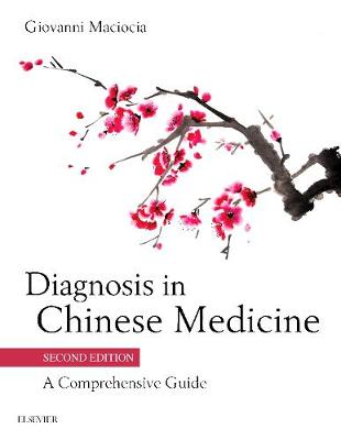 Diagnosis in Chinese Medicine: A Comprehensive Guide (Hardback)