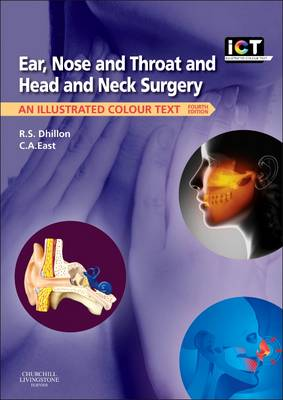 Ear, Nose and Throat and Head and Neck Surgery: An Illustrated Colour Text - Illustrated Colour Text (Paperback)