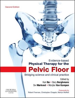 Evidence-Based Physical Therapy for the Pelvic Floor: Bridging Science and Clinical Practice (Hardback)