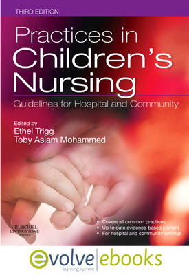 Practices in Children's Nursing Text and Evolve eBooks Package: Guidelines for Hospital and Community