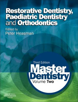 Master Dentistry: Volume 2: Restorative Dentistry, Paediatric Dentistry and Orthodontics (Paperback)