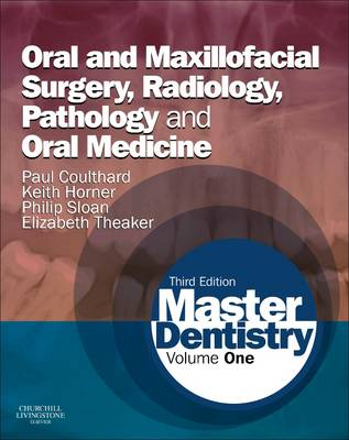 Master Dentistry: Volume 1: Oral and Maxillofacial Surgery, Radiology, Pathology and Oral Medicine (Paperback)