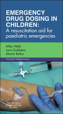 Emergency Drug Dosing in Children: A Resuscitation Aid for Paediatric Emergencies (Paperback)