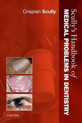 Scully's Handbook of Medical Problems in Dentistry (Paperback)