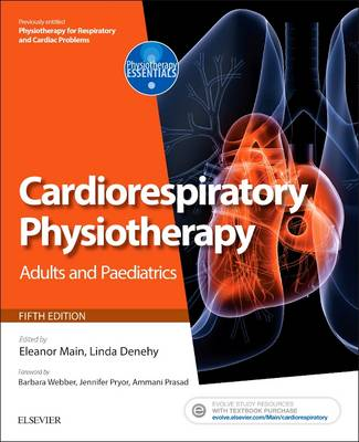 Cardiorespiratory Physiotherapy: Adults and Paediatrics: formerly Physiotherapy for Respiratory and Cardiac Problems - Physiotherapy Essentials (Paperback)