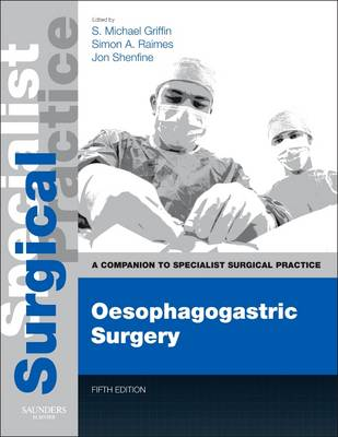 Oesophagogastric Surgery - Print and E-Book: A Companion to Specialist Surgical Practice - Companion to Specialist Surgical Practice (Hardback)