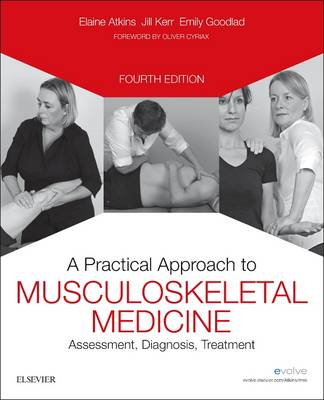 A Practical Approach to Musculoskeletal Medicine: Assessment, Diagnosis, Treatment (Paperback)