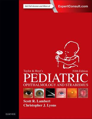 Taylor and Hoyt's Pediatric Ophthalmology and Strabismus (Hardback)