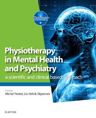 Physiotherapy in Mental Health and Psychiatry: a scientific and clinical based approach (Paperback)