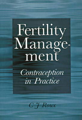 Fertility management: Contraception in practice (Paperback)