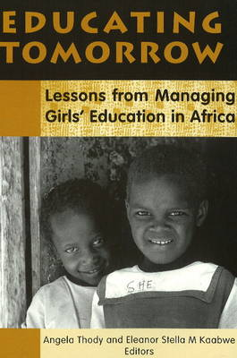 Educating Tomorrow: Lessons from Managing Girls' Education in Africa (Paperback)
