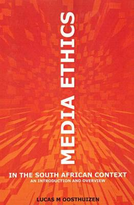 Media Ethics in the South African Context: An Introduction & Overview (Paperback)