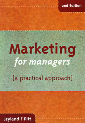 Marketing for Managers: A Practical Approach (Paperback)