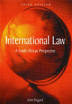 International Law: A South African Perspective (Paperback)