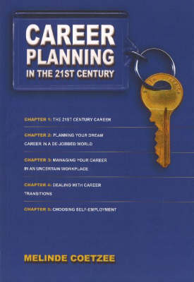 Career Planning in the 21st Century: Strategies for Inventing a Successful Career in a Workplace without Jobs (Paperback)