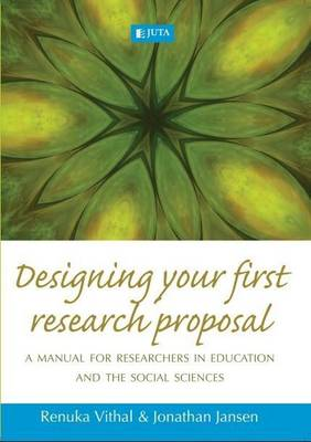 Designing your first research proposal: A manual for researchers in education and the social sciences (Paperback)