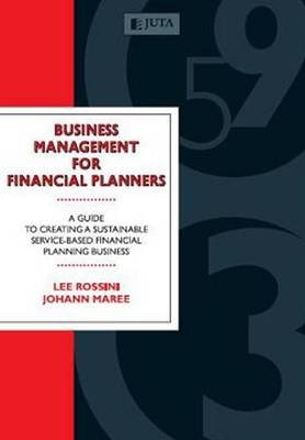 Business Management for Financial Planners: A Guide to Creating a Sustainable Service-Based Financial Planning Business (Paperback)