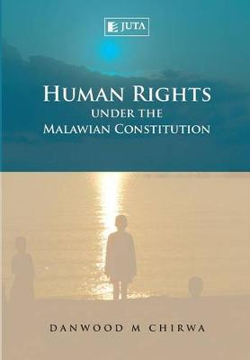 Human rights under the Malawian constitution (Paperback)